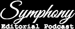 Symphony Editorial Podcast
